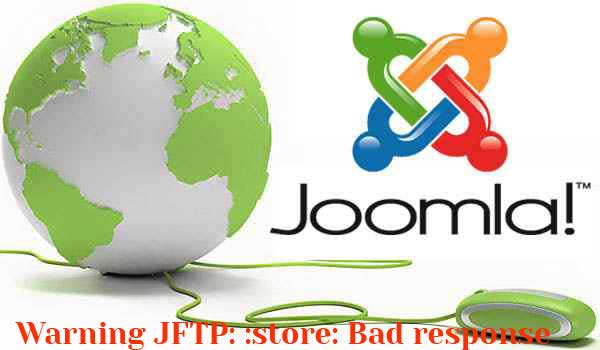Error Joomla: Warning JFTP: :store: Bad response.