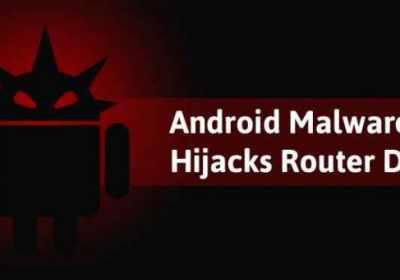 Nuevo malware de Android secuestra los DNS del router desde el smartphone