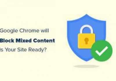 Google Chrome bloqueará el contenido mixto: ¿estás preparado para ello?